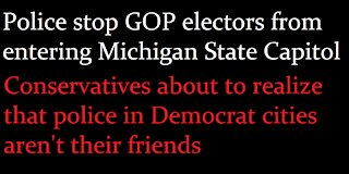 Police stop GOP electors from entering Michigan Capitol
