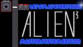 Let's Play Everything: Alien 3 (SMS)