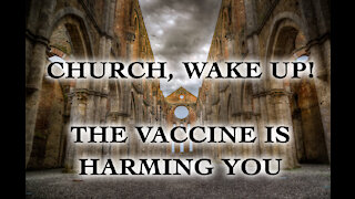 Church, Wake Up! Pray. Gather. Do Not Take the Vaccine. You Are Being Deceived..