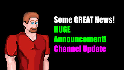 GREAT NEWS! Huge announcement and Channel(s) Update