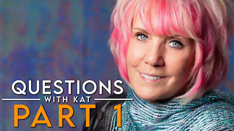 2-12-21_Questions With Kat PART 1