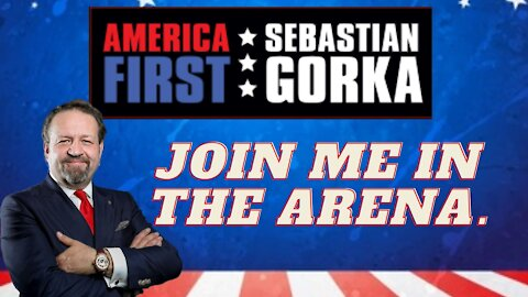 Join me in the arena. Sebastian Gorka on AMERICA First