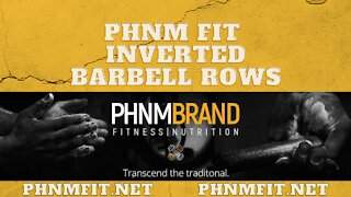 PHNM FIT Inverted Barbell Rows