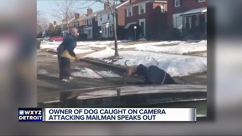Owner of dog who attacked Detroit mailman speaks