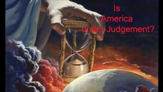 Is America Under Judgment?