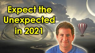 A Cosmic Message for 2021 | Expect the Unexpected