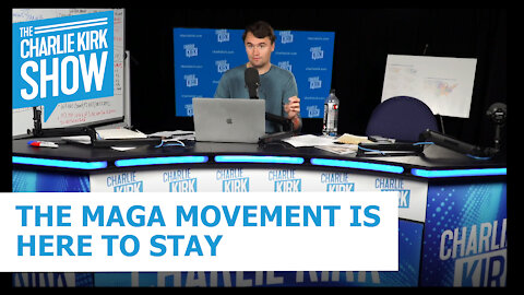 THE MAGA MOVEMENT IS HERE TO STAY