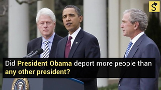 Were More People Deported Under the Obama Administration Than Any Other? - Video