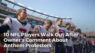 10 NFL Players Walk Out After Owner's Comment About Anthem Protesters - Video