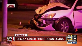 Deadly crash shuts down roads in Tempe