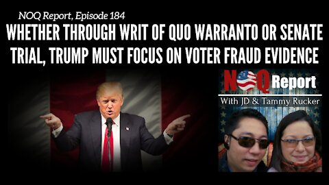 Whether through writ of quo warranto or Senate trial, Trump MUST focus on voter fraud evidence