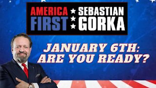 January 6th: Are you ready? Sebastian Gorka on AMERICA First