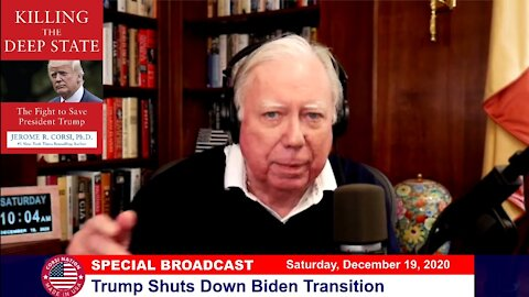 Dr Corsi SPECIAL BROADCAST 12-19-20: Trump Shuts Down Biden Transition