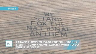 Farmer Plows Message For NFL Into His Field – Trump Knows Exactly What To Do When He Sees It - Video