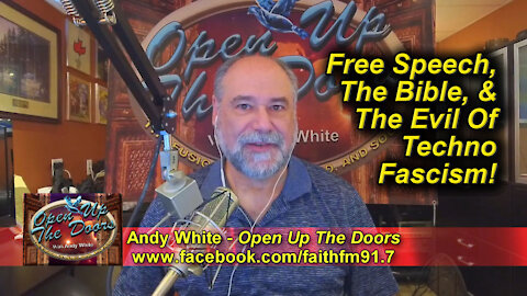 Andy White: Free Speech, The Bible, And The Evil Of Techno Fascism!