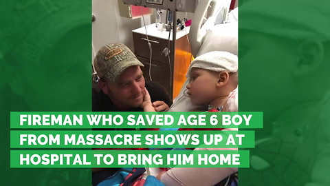 Fireman Who Saved Age 6 Boy from Massacre Shows Up at Hospital to Bring Him Home