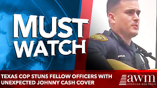 TEXAS COP STUNS FELLOW OFFICERS WITH UNEXPECTED JOHNNY CASH COVER - Video