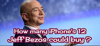 How many iPhone 12 Jeff Bezos could buy?