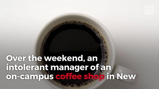 Campus Coffee Shop Kicks Out Conservatives - Video