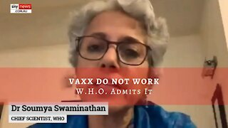 WHO Chief Scientist Speaks, Vaxx Dont Work