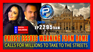 EP 2295-9AM PRIEST ISSUES DIRE WARNING FROM ROME