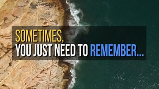Sometimes, You Just Need to Remember... - Video