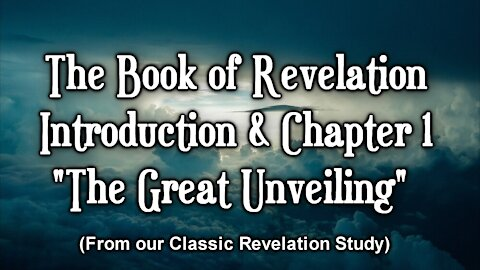 The Book of Revelation: Introduction & Chapter 1