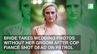 Bride Takes Wedding Photos Without Her Groom after Cop Fiancé Shot Dead on Patrol - Video
