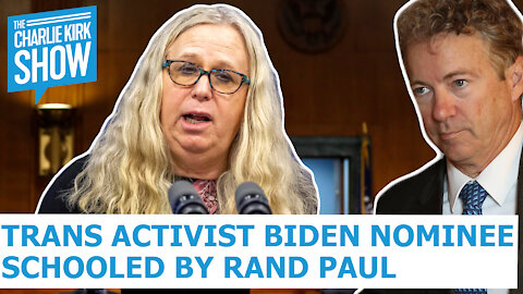 Trans Activist Biden Nominee Schooled By Rand Paul
