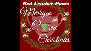 Red Leather Pants - Merry Covid Christmas