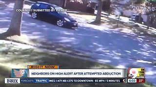 Neighbors on alert after attempted abduction