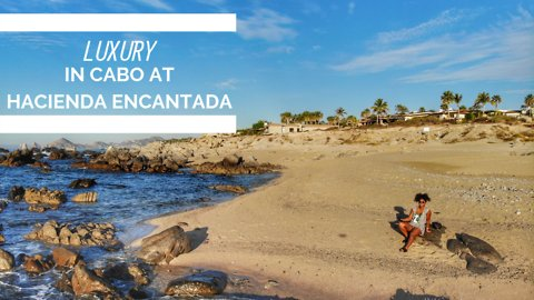 Luxury in Cabo at Hacienda Encantada
