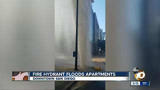 Broken fire hydrant floods Downtown SD apartments - Video