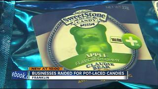 Franklin businesses raided for pot gummies