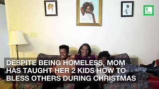 Despite Being Homeless, Mom Has Taught Her 2 Kids How to Bless Others During Christmas - Video