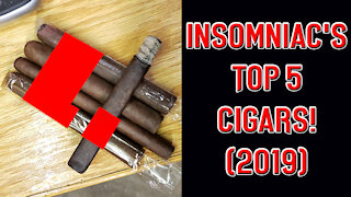 Insomniac's Top 5 Cigars (2019) - Should I Smoke This