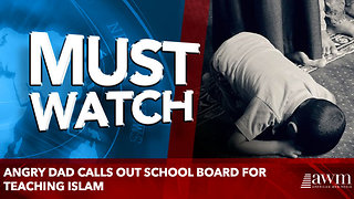 Angry Dad Calls Out School Board For Teaching Islam - Video