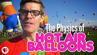 S3 Ep10: The REAL Physics of Hot Air Balloons! - Video