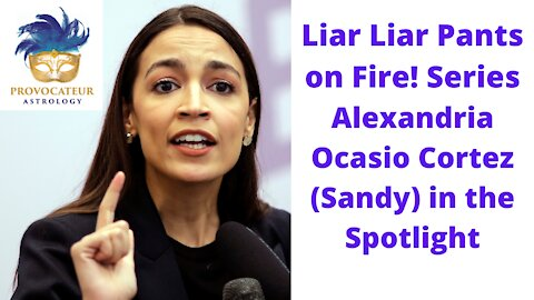 Liar Liar Pants on Fire! Alexandria Ocasio Cortez in the Spotlight