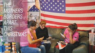 Gifts without borders: The deported mothers of Mexico - Video