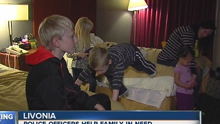 Livonia officers help down on their luck family - Video
