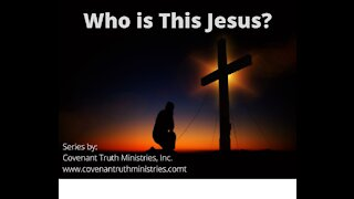 Who is This Jesus? - Lesson 1