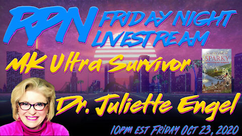 MK Ultra Survivor Dr. Juliette Engel on Friday Night Livestream