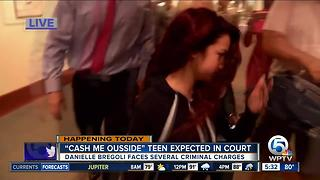 'Cash me ousside' teen expected in Delray Beach court - Video