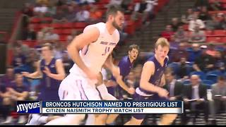 Broncos Hutchison named to Naismith Trophy