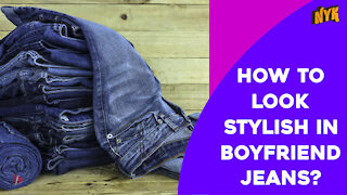 Top 3 New Ways To Style Boyfriend Jeans *