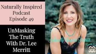 Unmasking The Truth With Dr. Lee Merritt