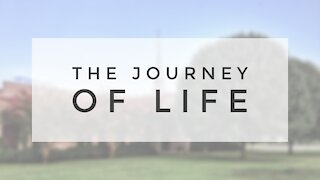9.20.20 Sunday Sermon - THE JOURNEY OF LIFE