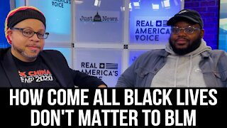 HOW COME ALL BLACK LIVES DON'T MATTER TO BLM