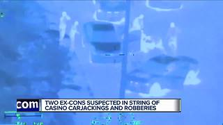 Two ex-cons suspected in string of casino carjackings and robberies - Video